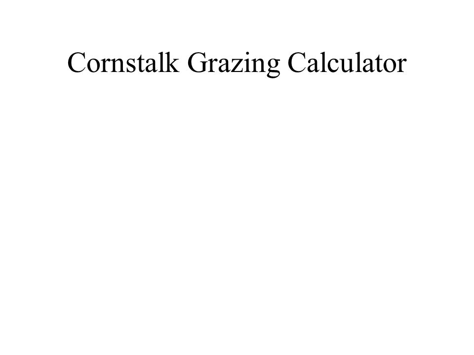 Cornstalk Grazing Calculator