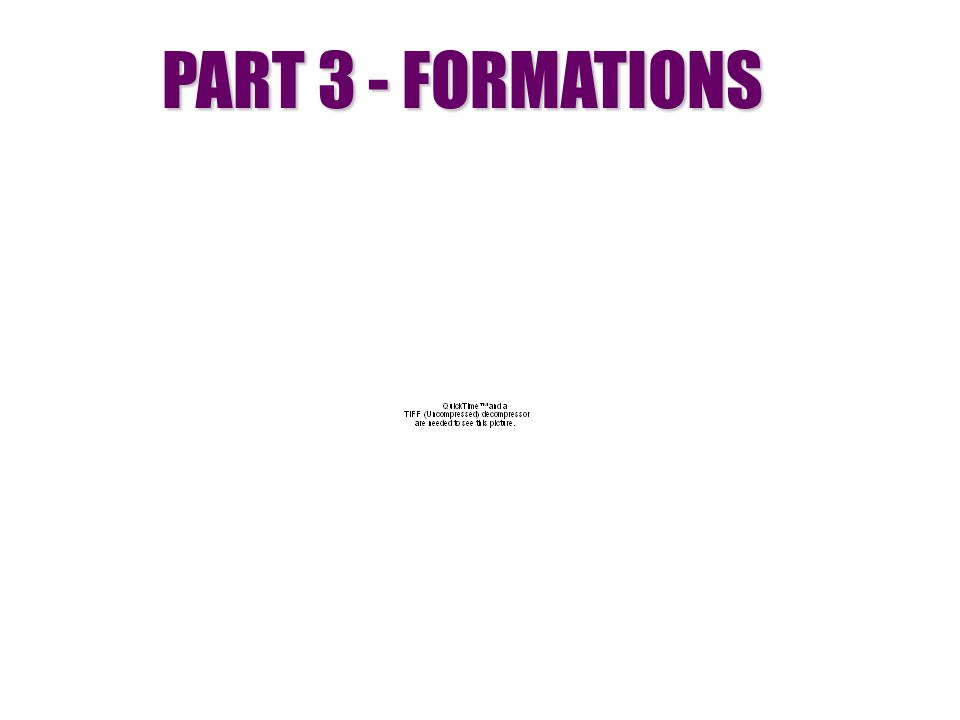 PART 3 - FORMATIONS