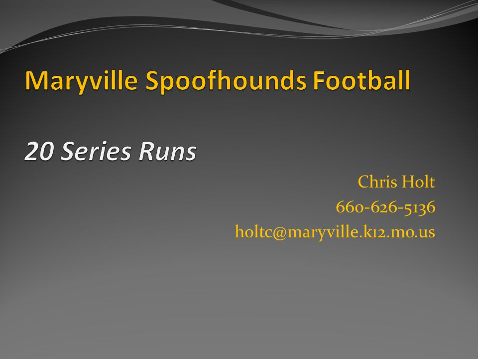 Maryville Spoofhounds Football 20 Series Runs