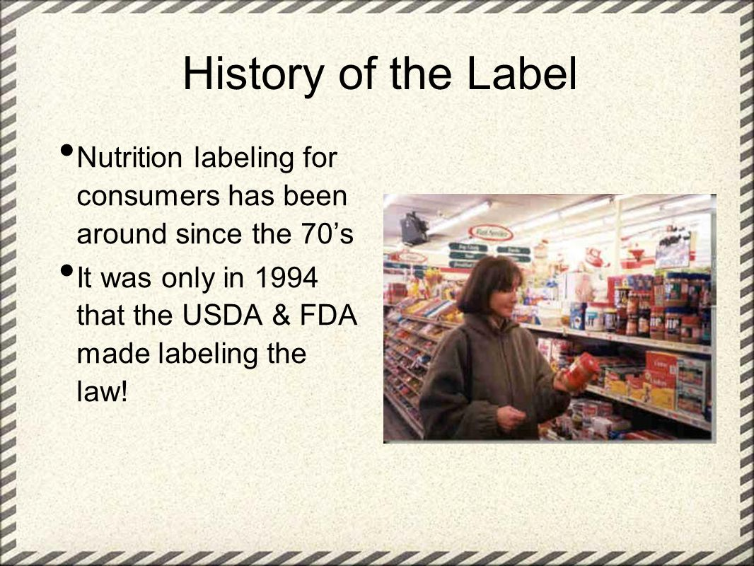 History of the Label Nutrition labeling for consumers has been around since the 70's.