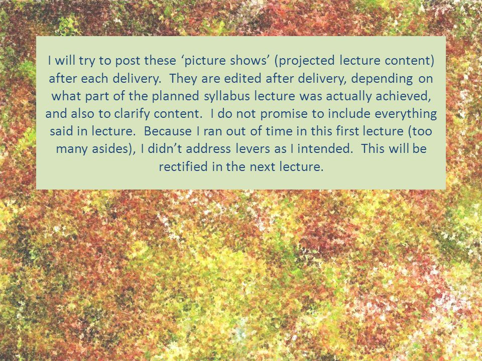 I will try to post these 'picture shows' (projected lecture content) after each delivery.