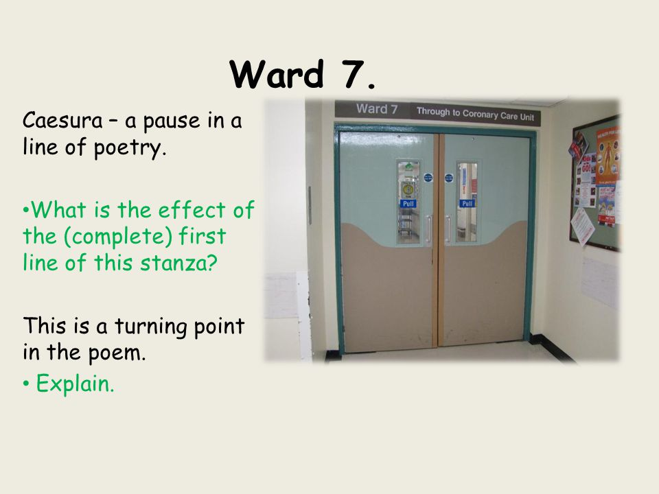 Ward 7. Caesura – a pause in a line of poetry.