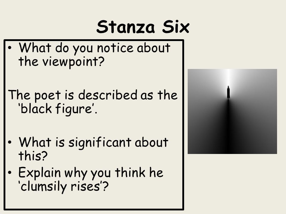 Stanza Six What do you notice about the viewpoint