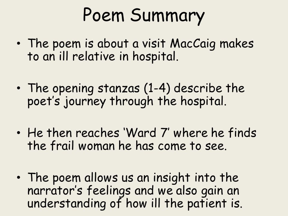 Poem Summary The poem is about a visit MacCaig makes to an ill relative in hospital.
