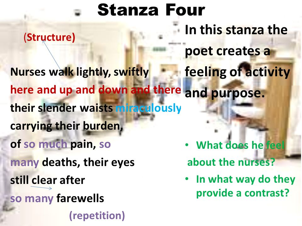 Stanza Four In this stanza the poet creates a feeling of activity
