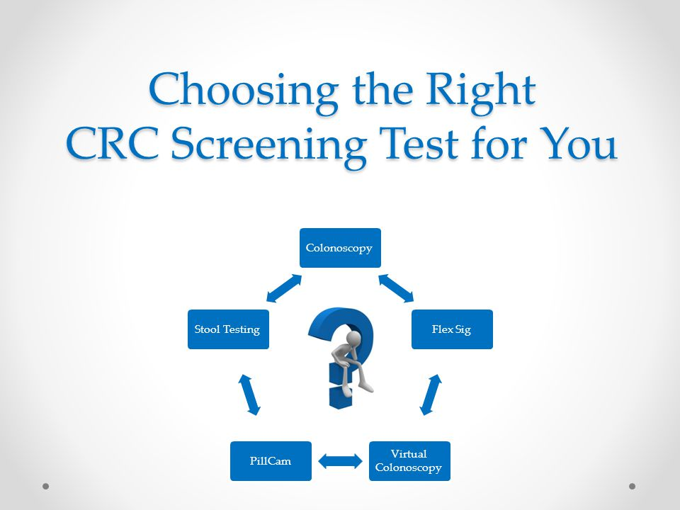 Choosing the Right CRC Screening Test for You
