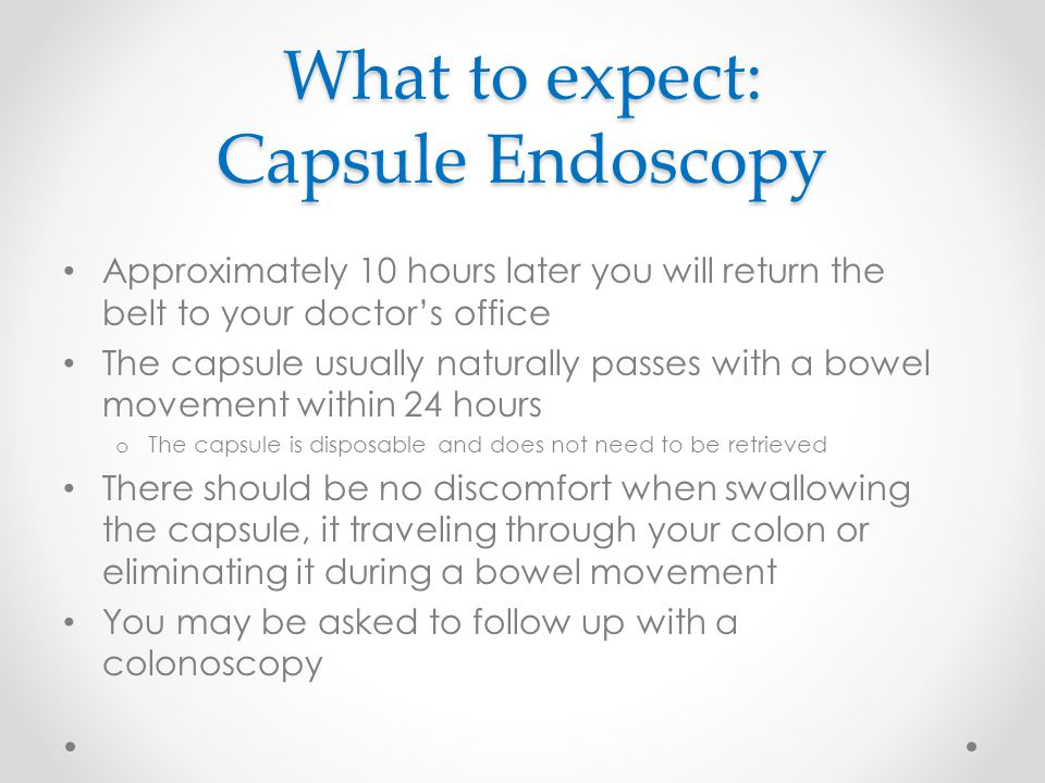 What to expect: Capsule Endoscopy