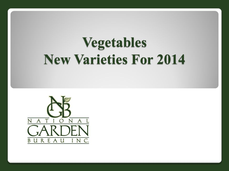 Vegetables New Varieties For 2014