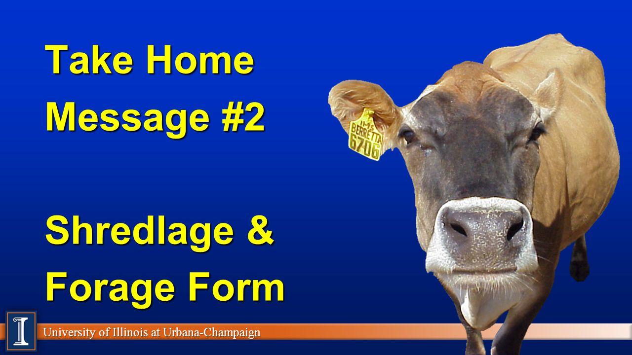 Take Home Message #2 Shredlage & Forage Form