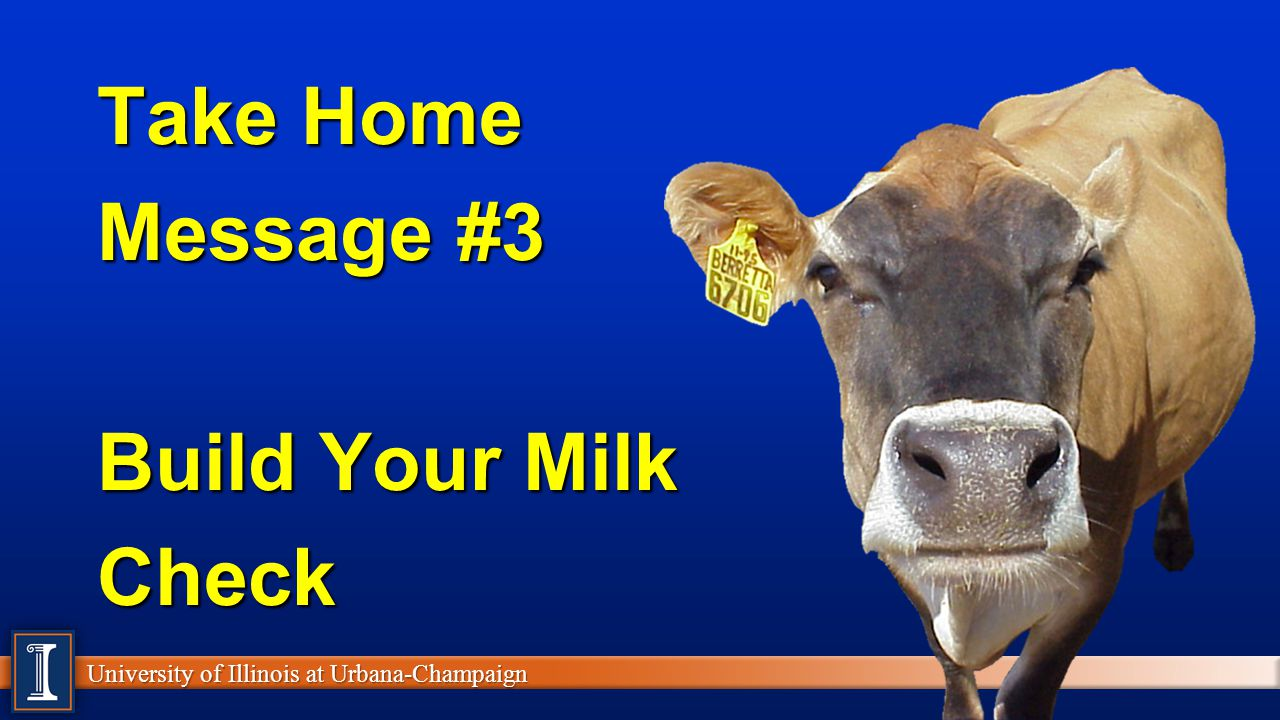 Take Home Message #3 Build Your Milk Check