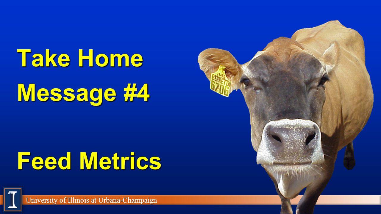 Take Home Message #4 Feed Metrics