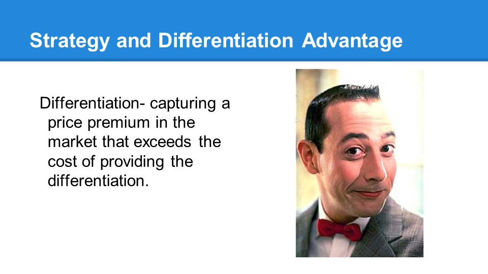 Strategy and Differentiation Advantage