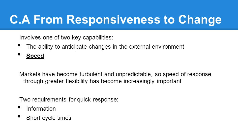 C.A From Responsiveness to Change