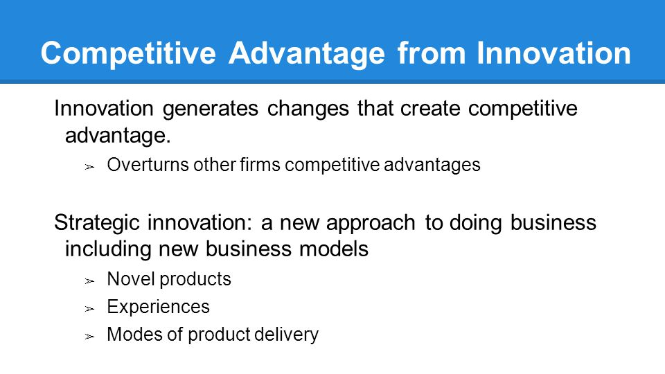Competitive Advantage from Innovation