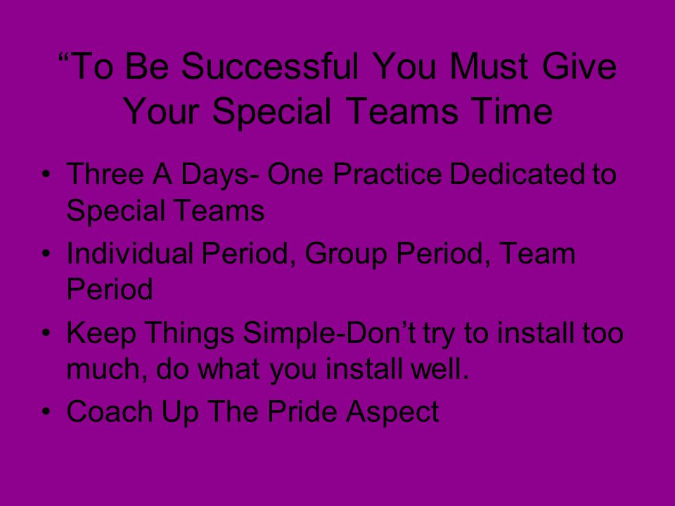 To Be Successful You Must Give Your Special Teams Time