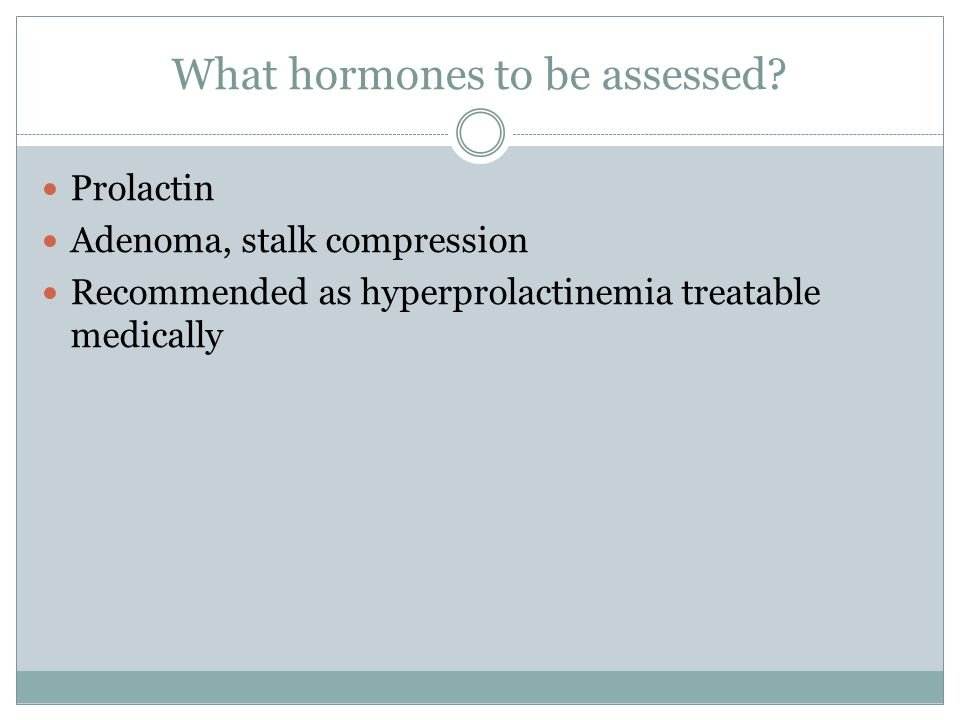 What hormones to be assessed