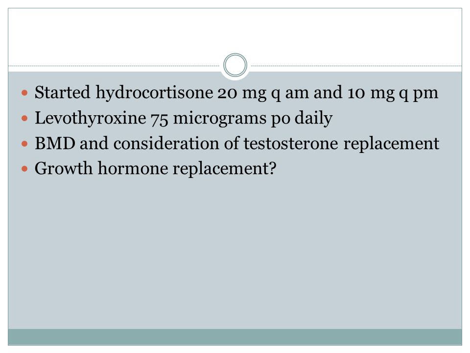Started hydrocortisone 20 mg q am and 10 mg q pm