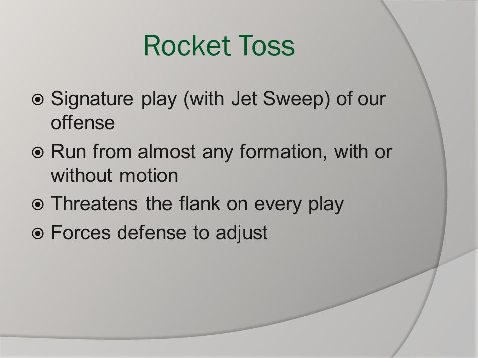 Rocket Toss Signature play (with Jet Sweep) of our offense