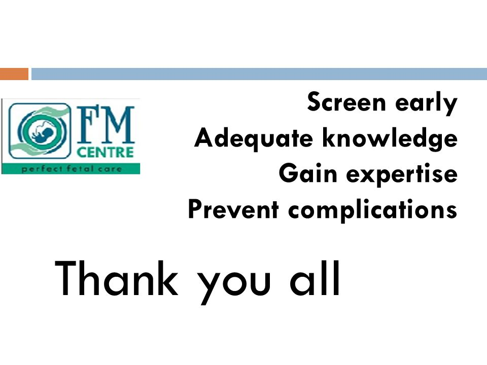 Screen early Adequate knowledge Gain expertise Prevent complications