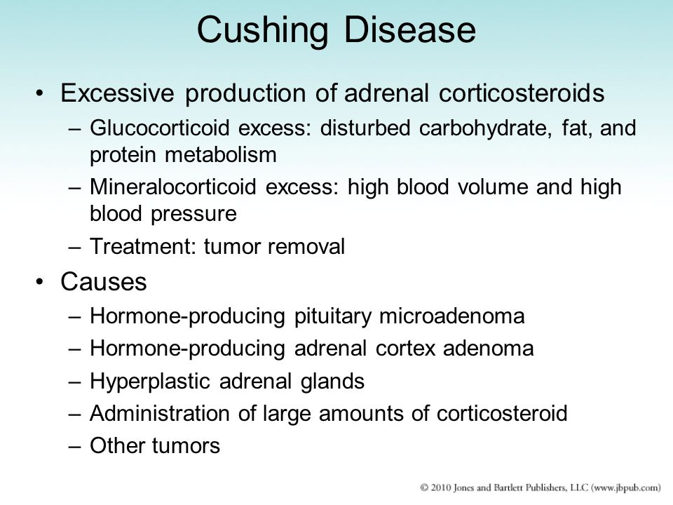 Cushing Disease Excessive production of adrenal corticosteroids Causes