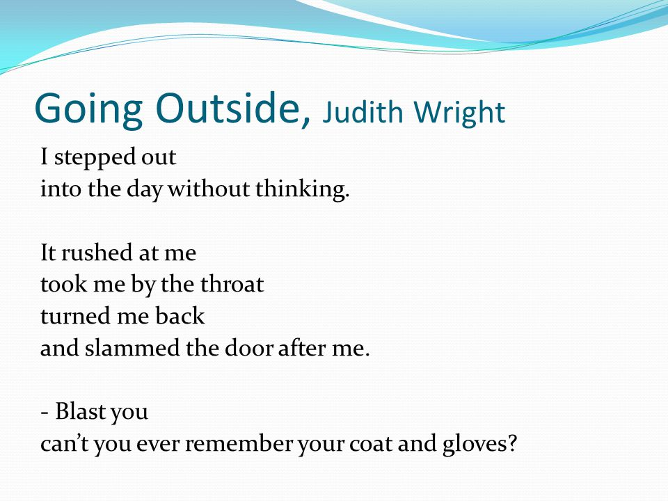 Going Outside, Judith Wright