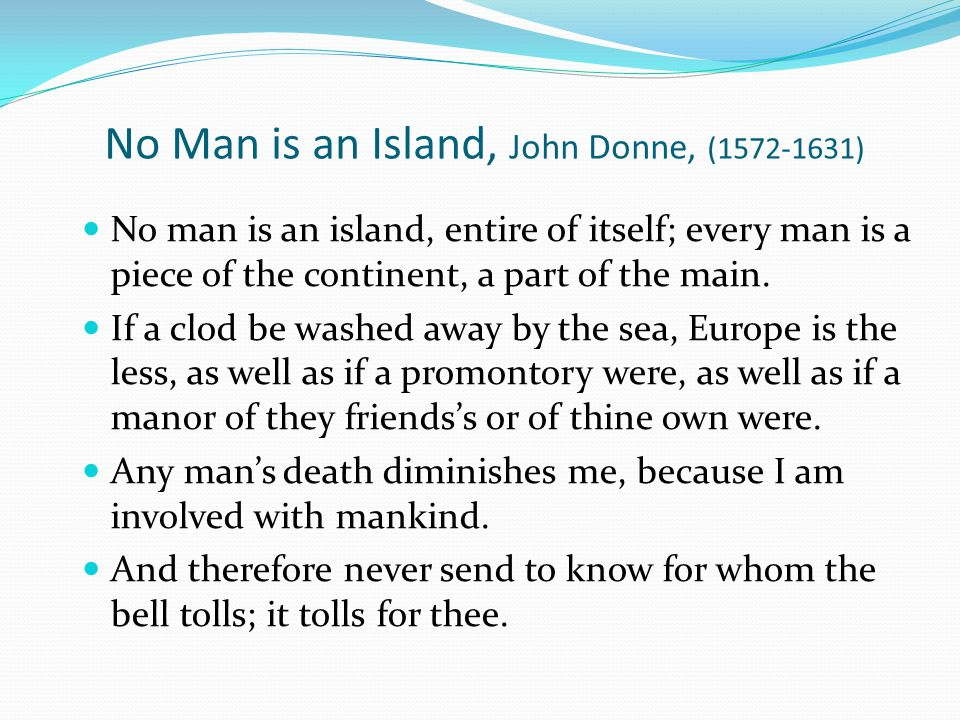 No Man is an Island, John Donne, (1572-1631)