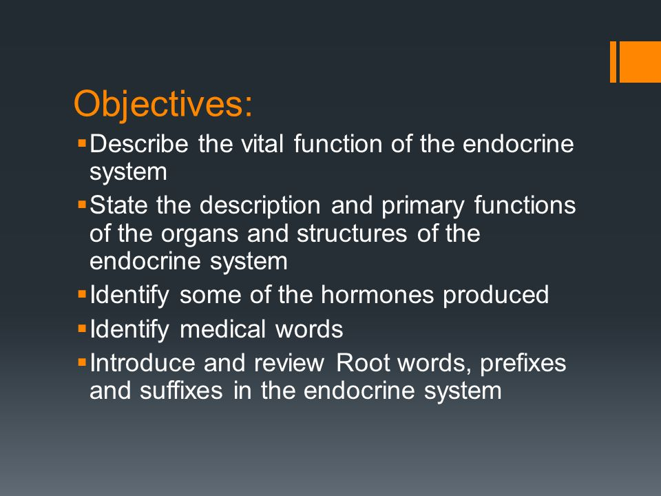 Objectives: Describe the vital function of the endocrine system