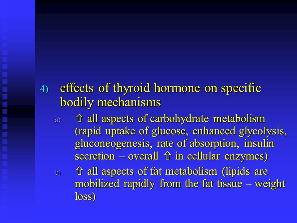 effects of thyroid hormone on specific bodily mechanisms