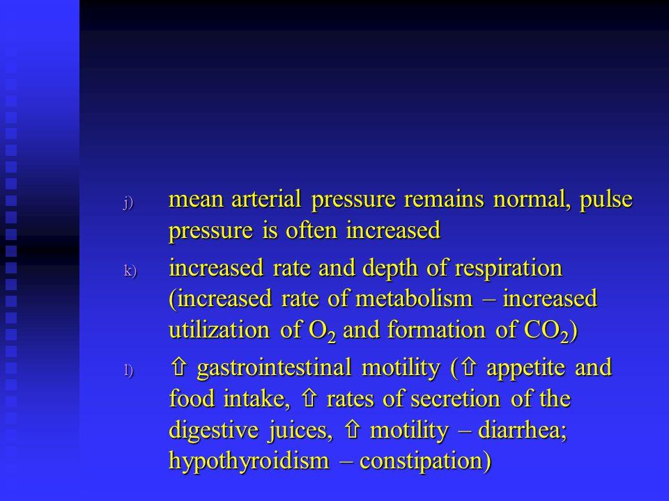 mean arterial pressure remains normal, pulse pressure is often increased
