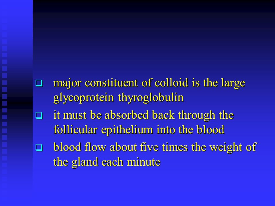 major constituent of colloid is the large glycoprotein thyroglobulin