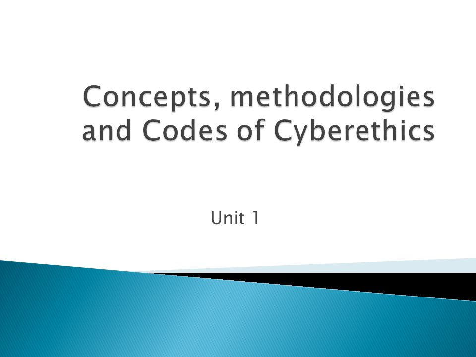Concepts, methodologies and Codes of Cyberethics