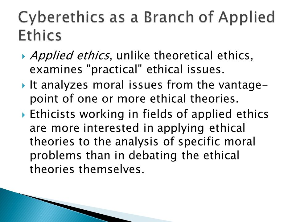 Cyberethics as a Branch of Applied Ethics