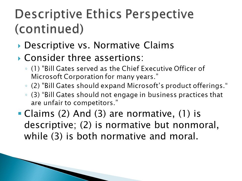 Descriptive Ethics Perspective (continued)