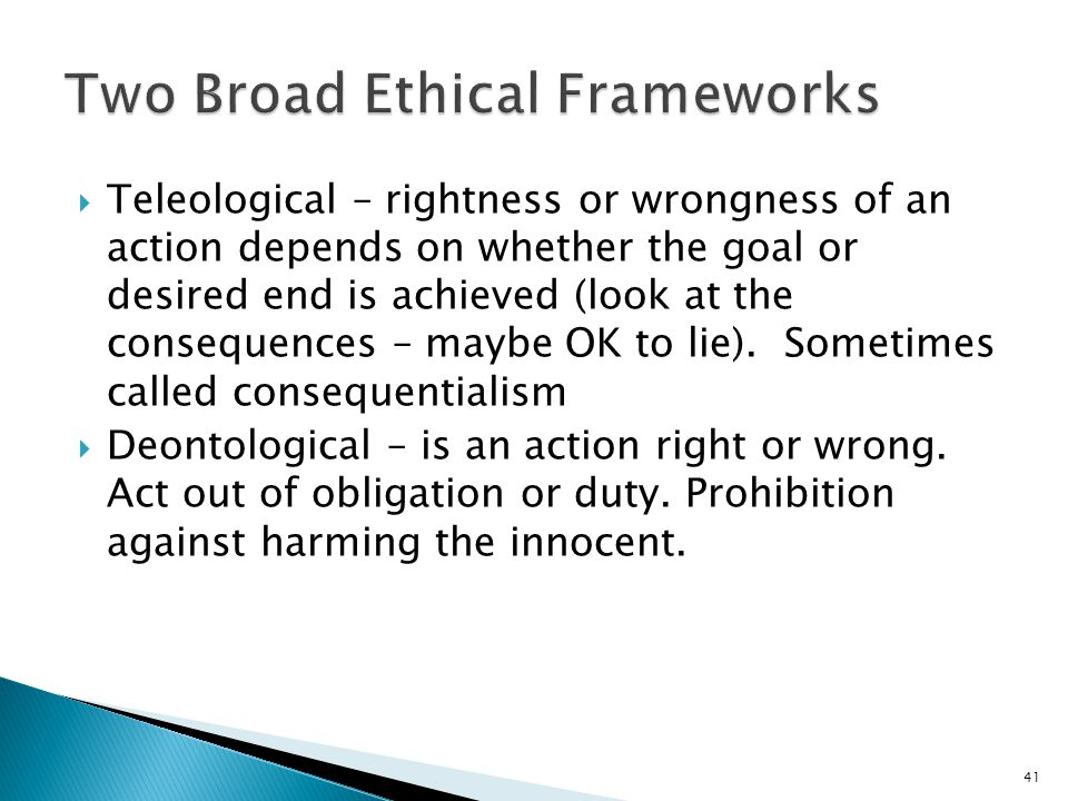 Two Broad Ethical Frameworks