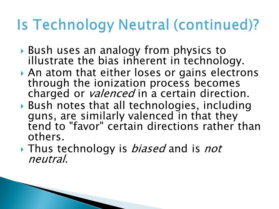 Is Technology Neutral (continued)