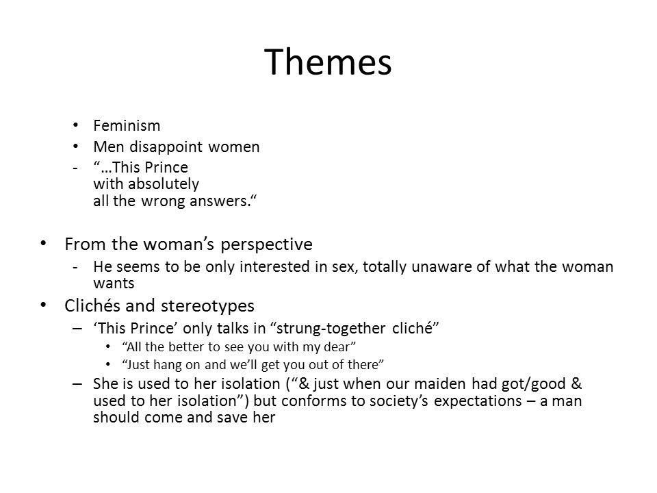 Themes From the woman's perspective Clichés and stereotypes Feminism