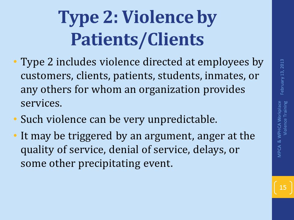Type 2: Violence by Patients/Clients