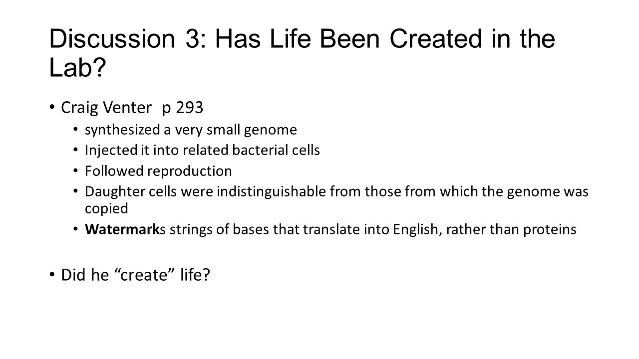 Discussion 3: Has Life Been Created in the Lab