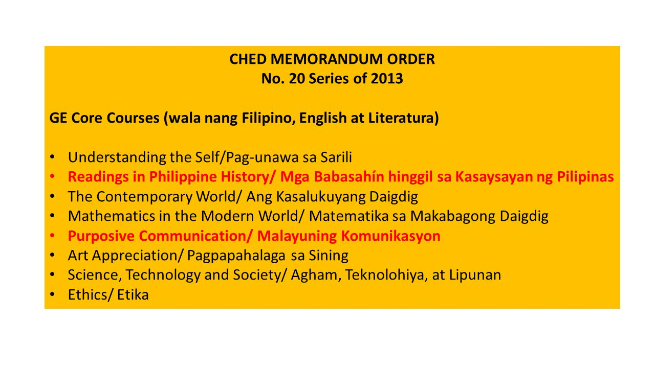 CHED MEMORANDUM ORDER No. 20 Series of 2013. GE Core Courses (wala nang Filipino, English at Literatura)