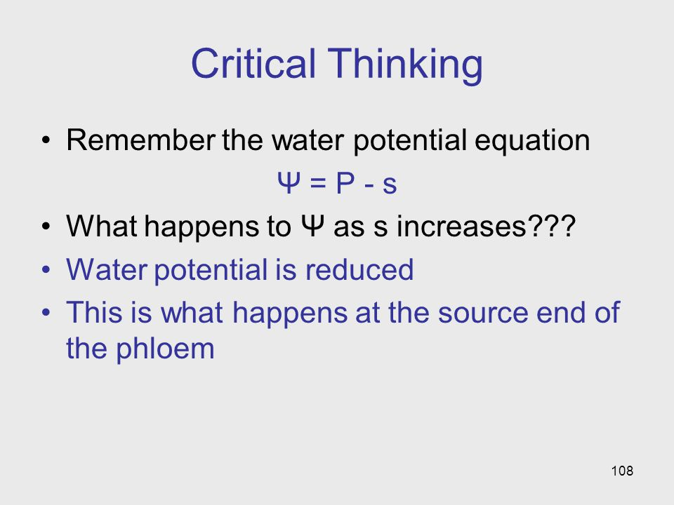 Critical Thinking Remember the water potential equation Ψ = P - s