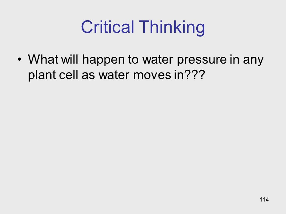 Critical Thinking What will happen to water pressure in any plant cell as water moves in