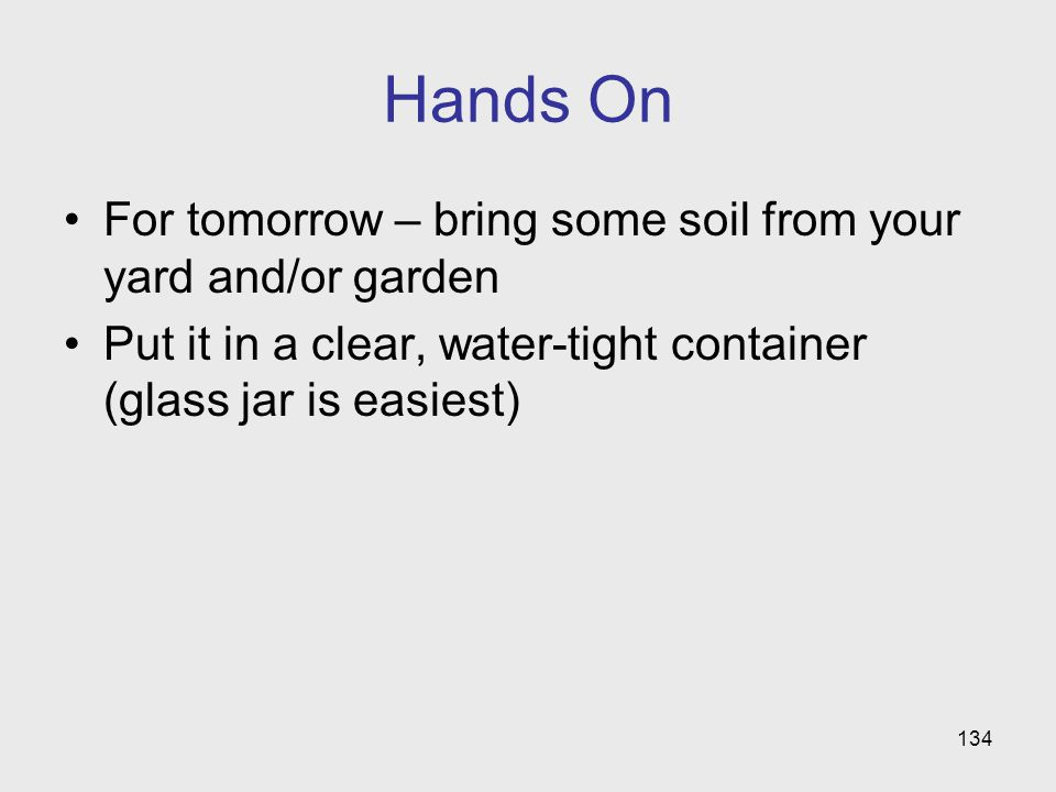 Hands On For tomorrow – bring some soil from your yard and/or garden