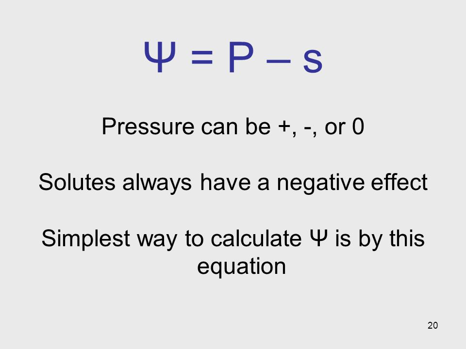 Ψ = P – s Pressure can be +, -, or 0