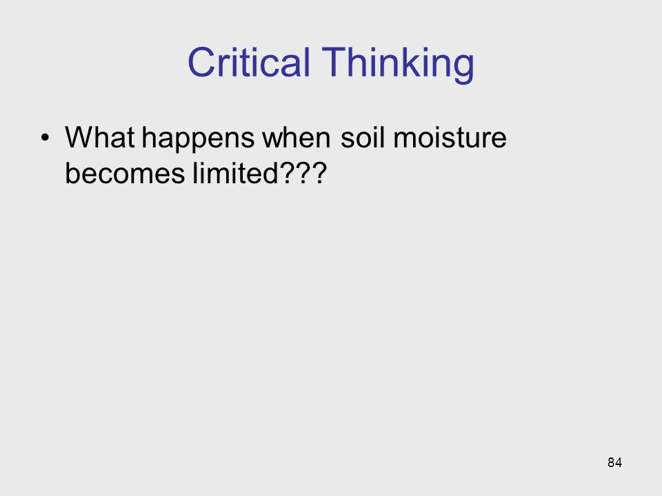 Critical Thinking What happens when soil moisture becomes limited