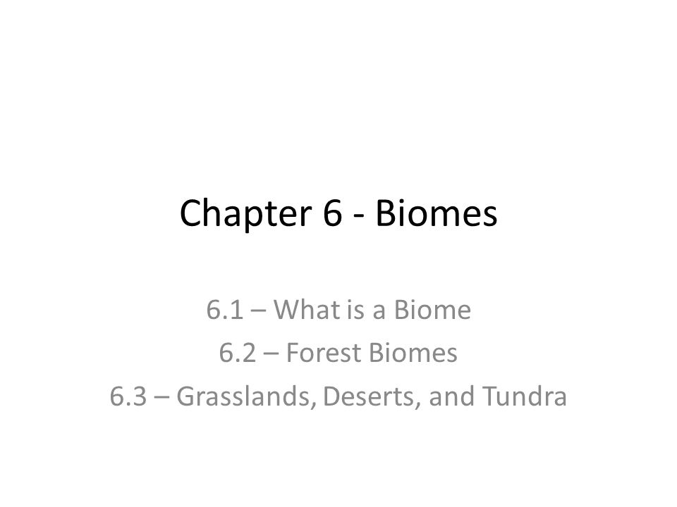 6.3 – Grasslands, Deserts, and Tundra