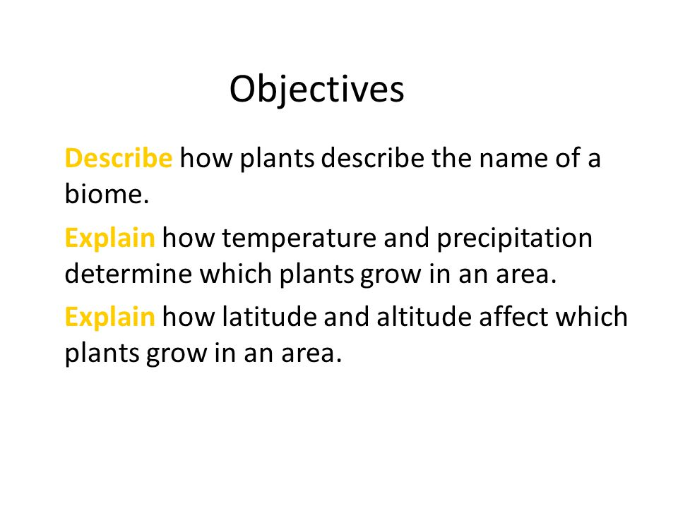 Objectives Describe how plants describe the name of a biome.