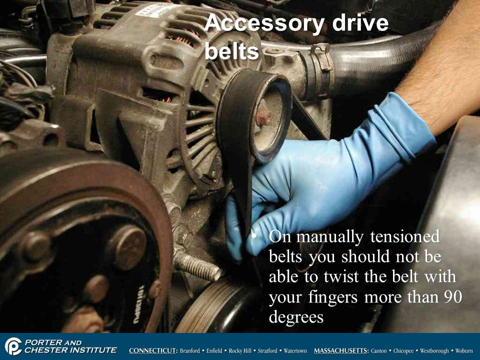 Accessory drive belts On manually tensioned belts you should not be able to twist the belt with your fingers more than 90 degrees.