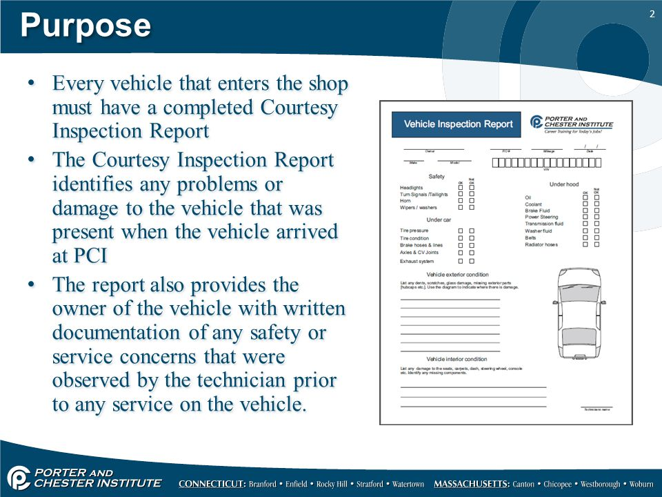 Purpose Every vehicle that enters the shop must have a completed Courtesy Inspection Report.