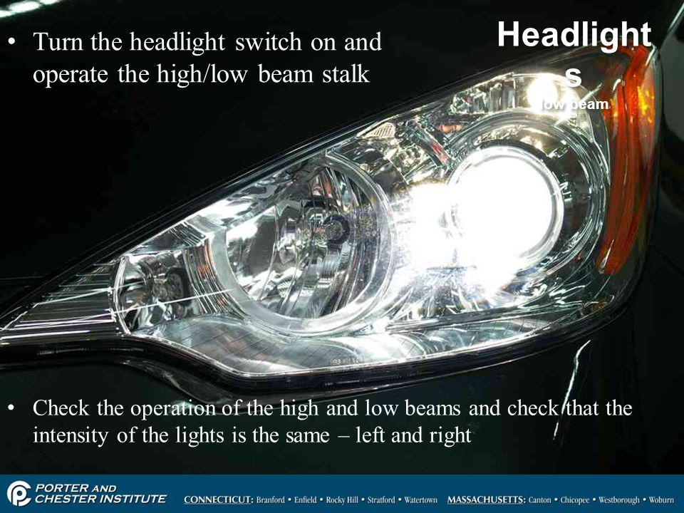 Headlights low beam Turn the headlight switch on and operate the high/low beam stalk.