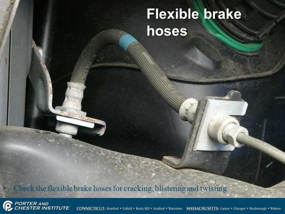 Flexible brake hoses Check the flexible brake hoses for cracking, blistering and twisting.